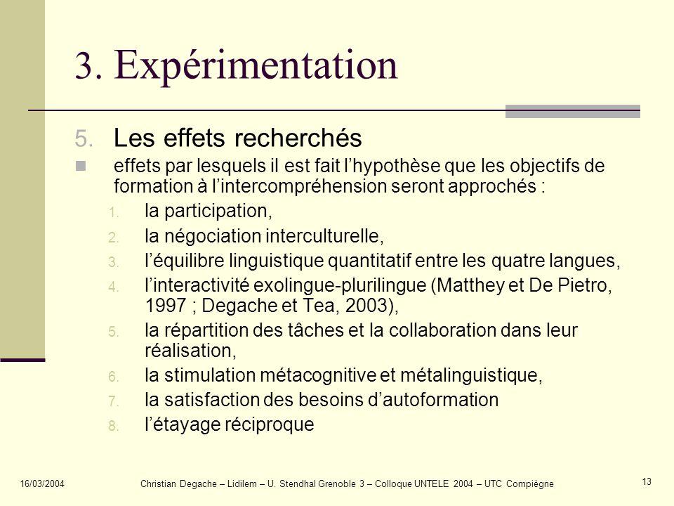 3. Expérimentation Les effets recherchés