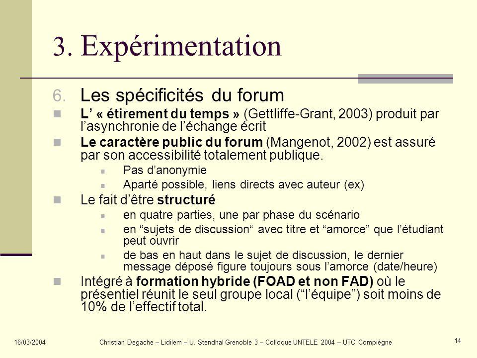 3. Expérimentation Les spécificités du forum