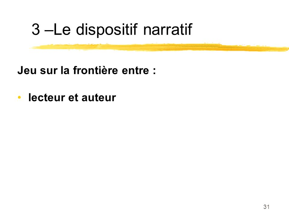 3 –Le dispositif narratif