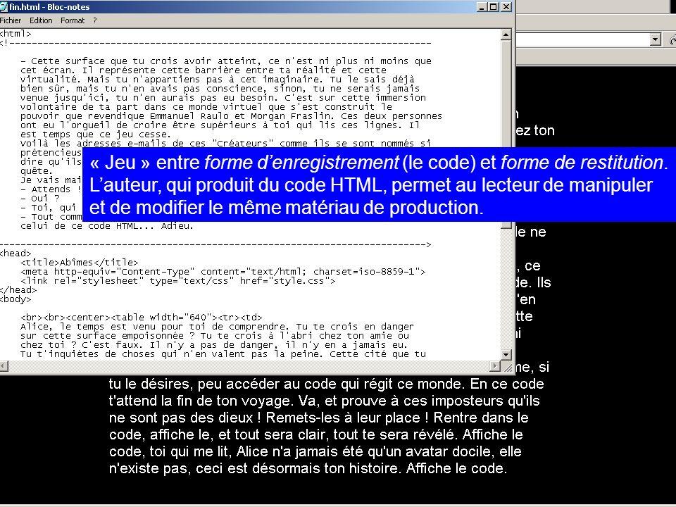 « Jeu » entre forme d'enregistrement (le code) et forme de restitution