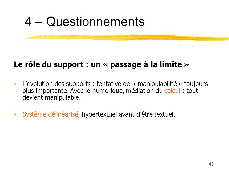 4 – Questionnements Le rôle du support : un « passage à la limite »