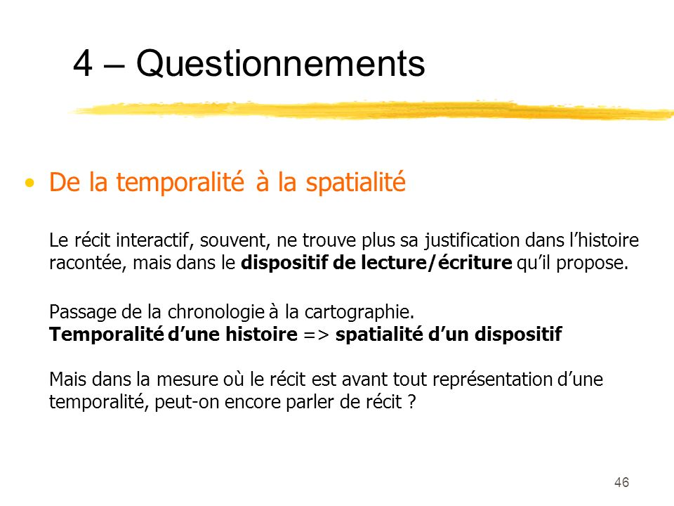 4 – Questionnements