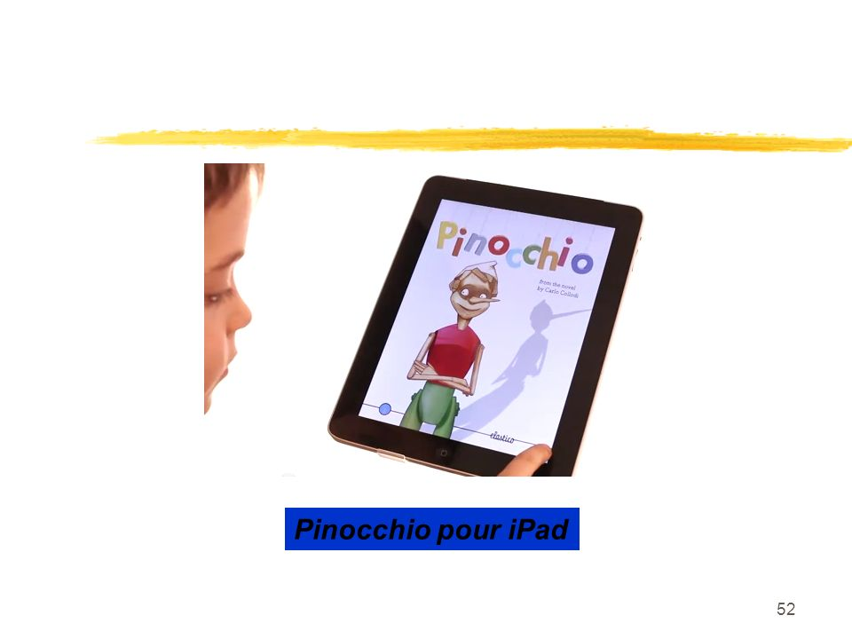 http://www.youtube.com/watch v=tV99v1EB24k Pinocchio pour iPad