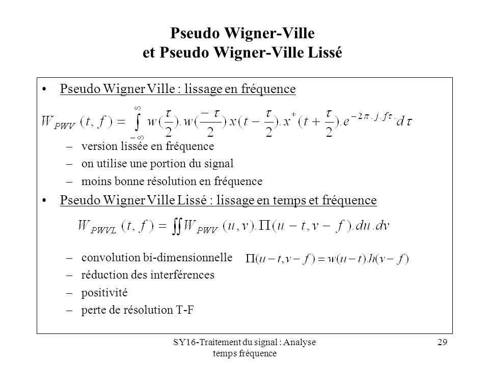 Pseudo Wigner-Ville et Pseudo Wigner-Ville Lissé
