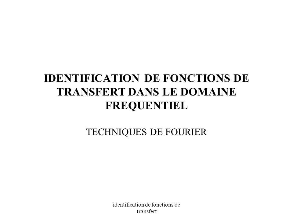 IDENTIFICATION DE FONCTIONS DE TRANSFERT DANS LE DOMAINE FREQUENTIEL