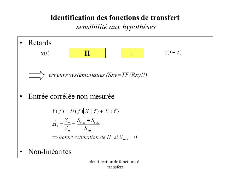Identification des fonctions de transfert sensibilité aux hypothèses