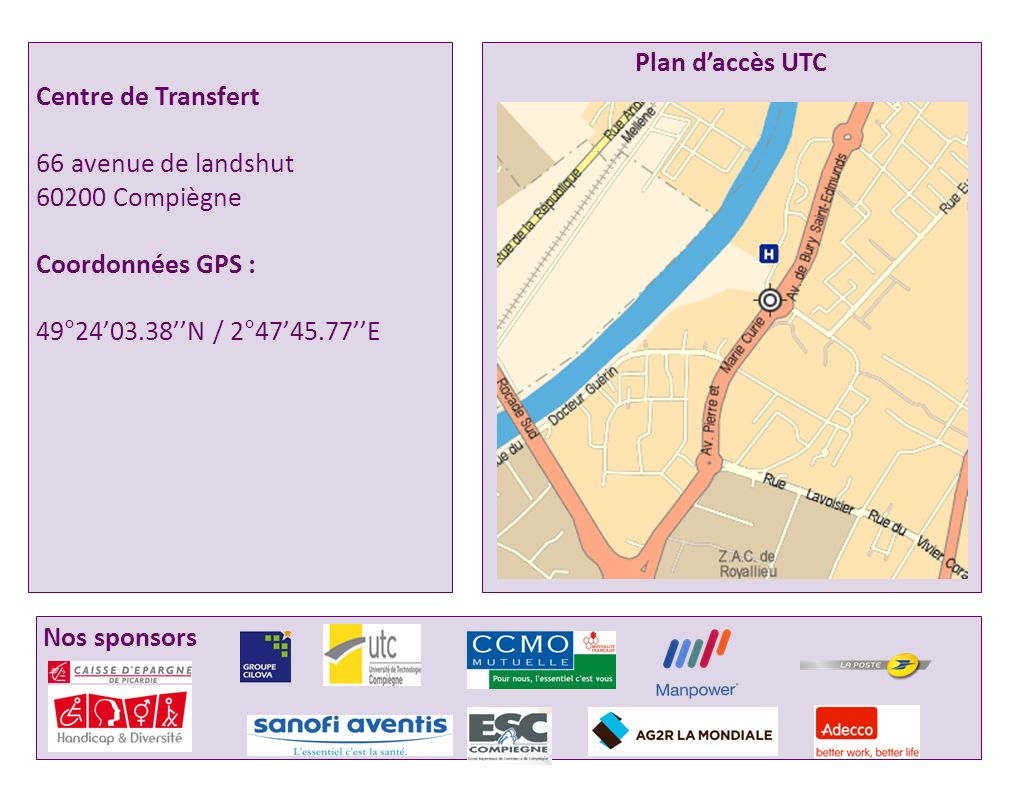 Centre de Transfert66 avenue de landshut. 60200 Compiègne. Coordonnées GPS : 49°24'03.38''N / 2°47'45.77''E.