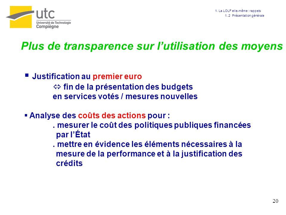 Plus de transparence sur l'utilisation des moyens