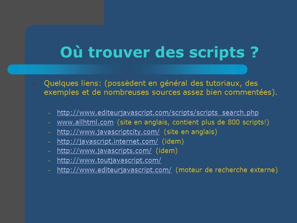 Où trouver des scripts Quelques liens: (possèdent en général des tutoriaux, des exemples et de nombreuses sources assez bien commentées).