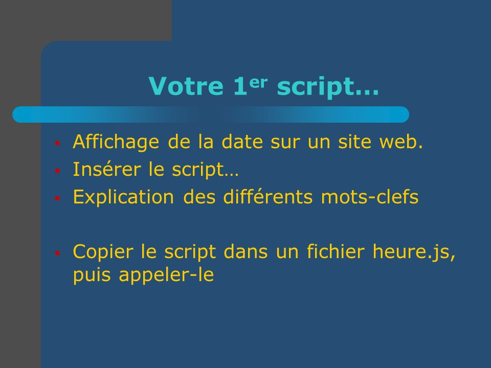 Votre 1er script… Affichage de la date sur un site web.