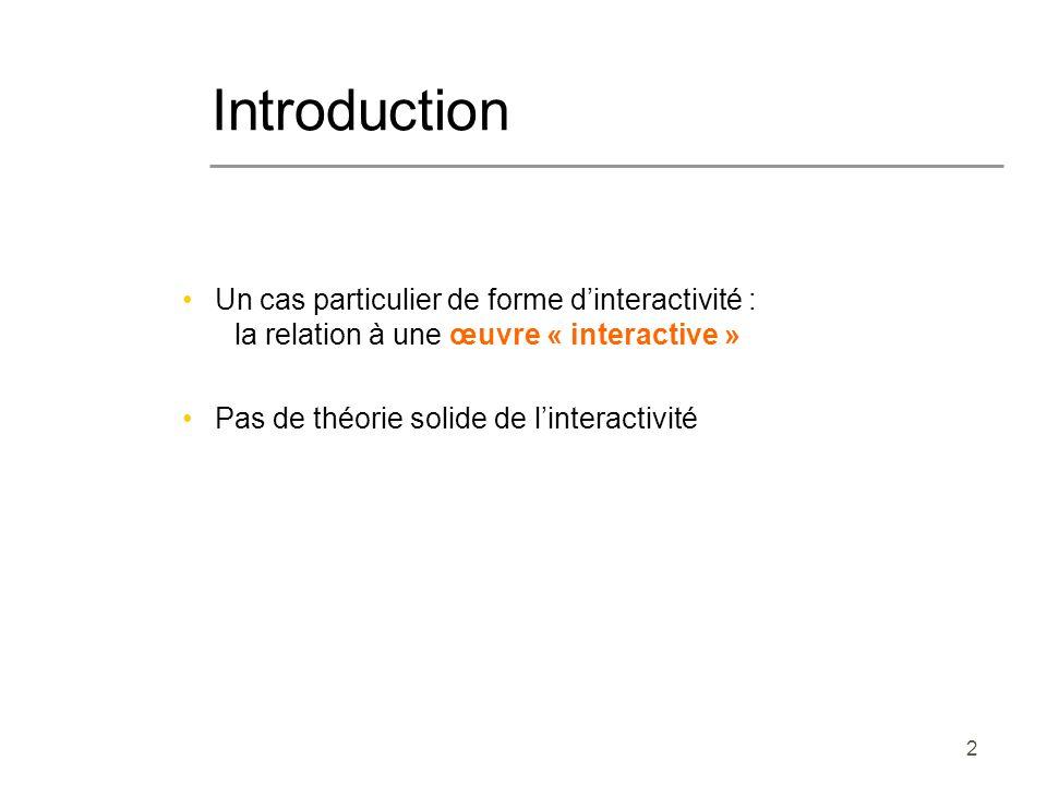 Introduction Un cas particulier de forme d'interactivité : la relation à une œuvre « interactive »