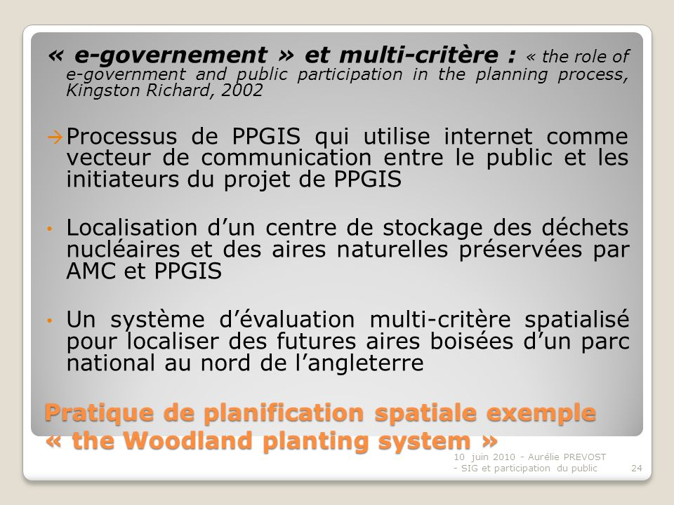 « e-governement » et multi-critère : « the role of e-government and public participation in the planning process, Kingston Richard, 2002