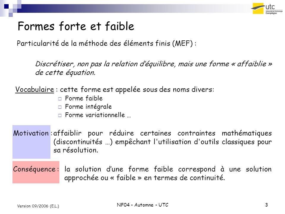 Formes forte et faible Particularité de la méthode des éléments finis (MEF) :