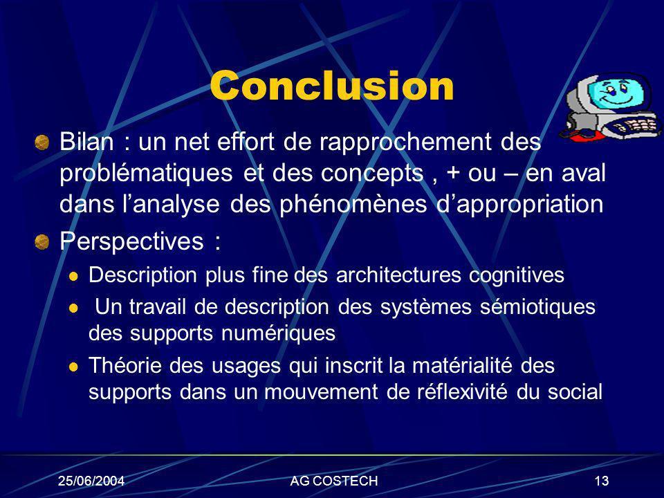 Conclusion Bilan : un net effort de rapprochement des problématiques et des concepts , + ou – en aval dans l'analyse des phénomènes d'appropriation.