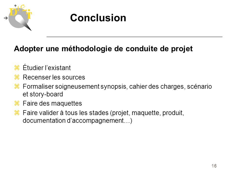Conclusion Adopter une méthodologie de conduite de projet
