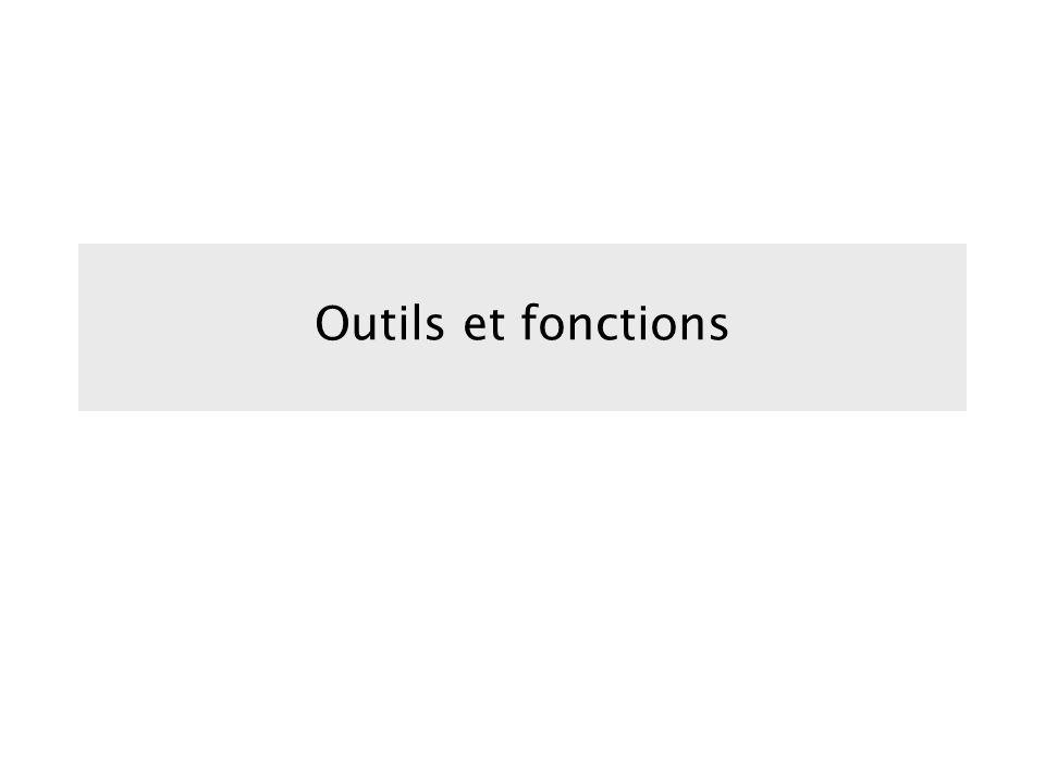 Outils et fonctions