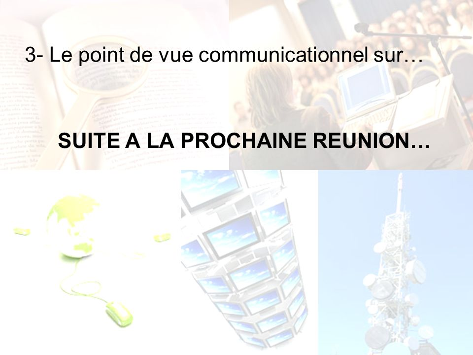 3- Le point de vue communicationnel sur…