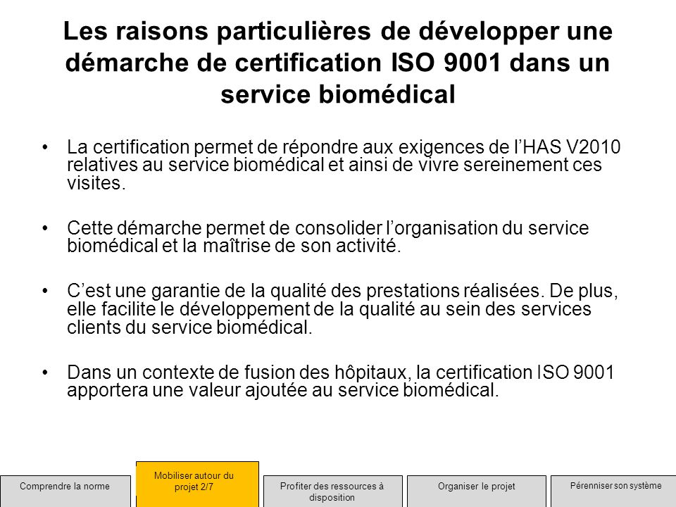 Les raisons particulières de développer une démarche de certification ISO 9001 dans un service biomédical