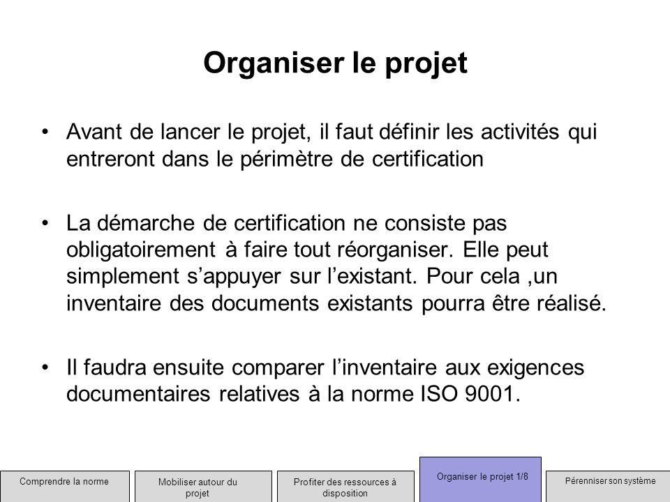 Organiser le projetAvant de lancer le projet, il faut définir les activités qui entreront dans le périmètre de certification.