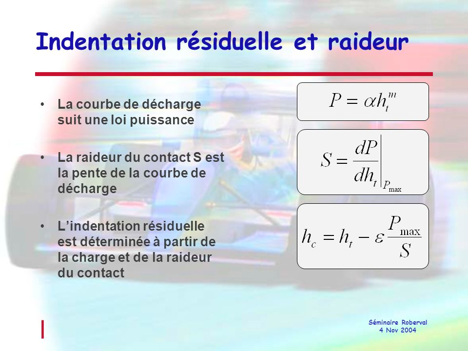 Indentation résiduelle et raideur