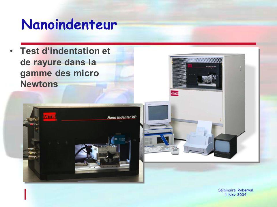 Nanoindenteur Test d'indentation et de rayure dans la gamme des micro Newtons.