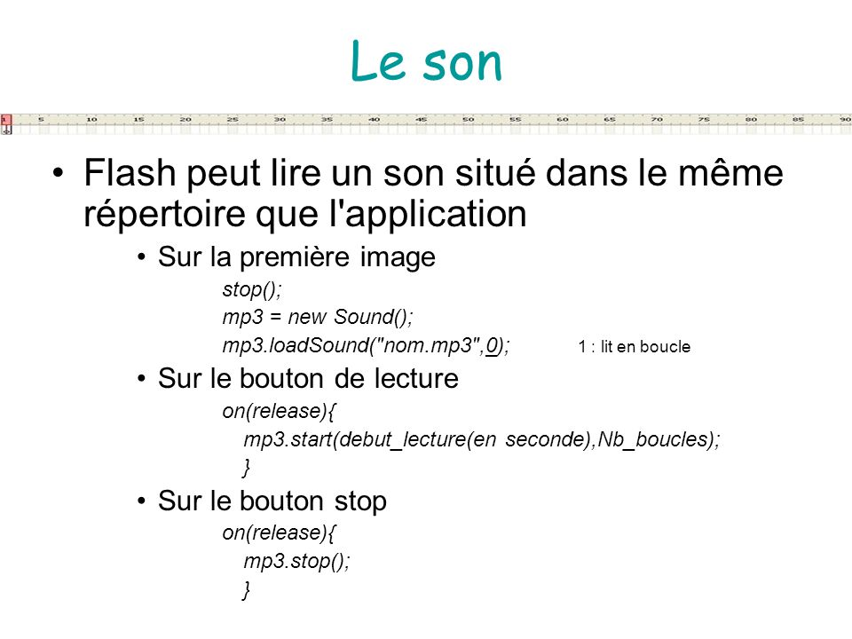 Le sonFlash peut lire un son situé dans le même répertoire que l application. Sur la première image.