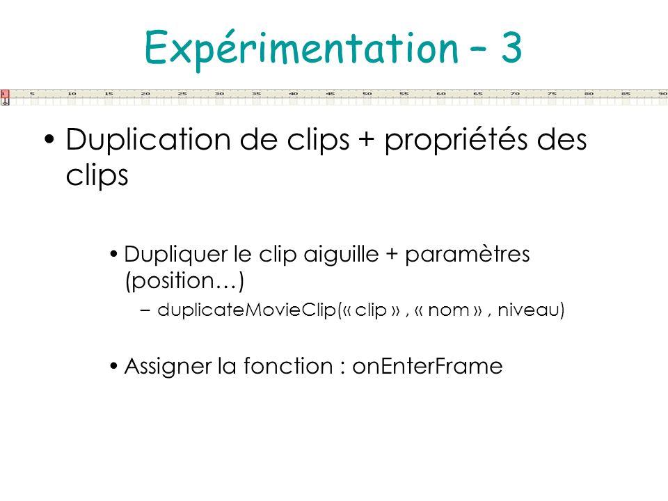 Expérimentation – 3 Duplication de clips + propriétés des clips