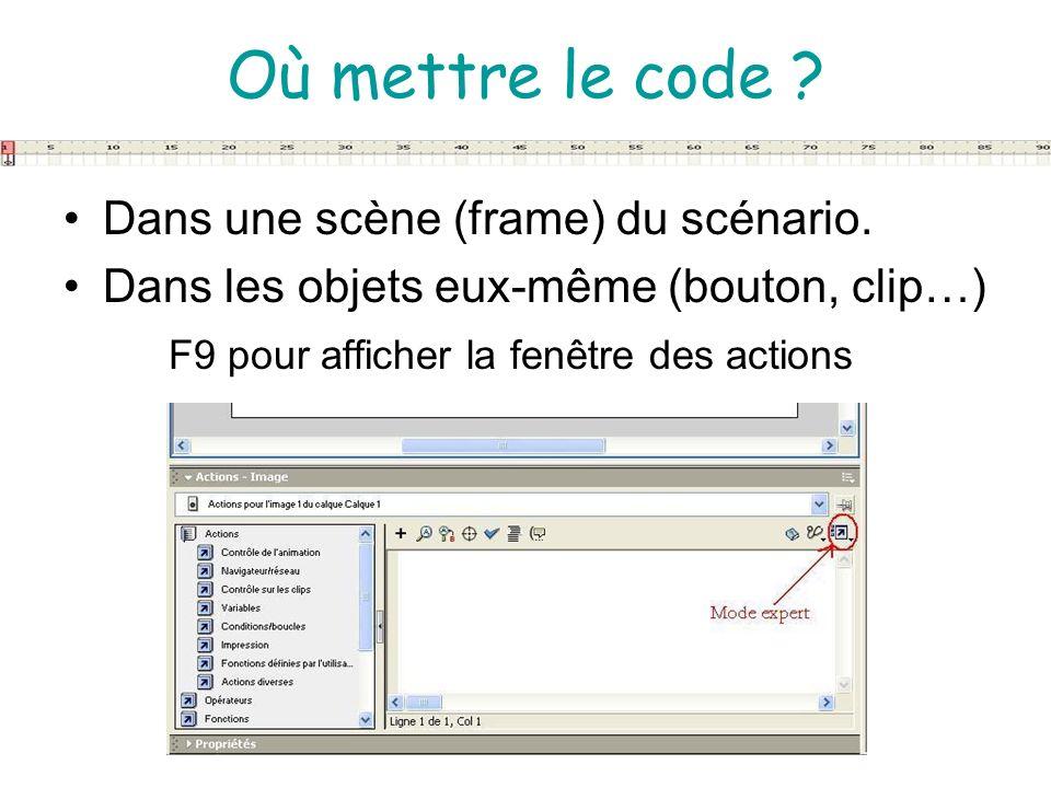 Où mettre le code Dans une scène (frame) du scénario.