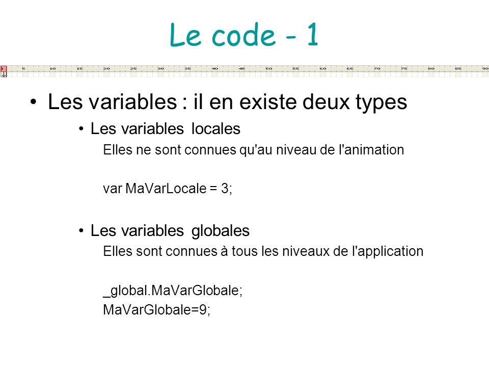 Le code - 1 Les variables : il en existe deux types