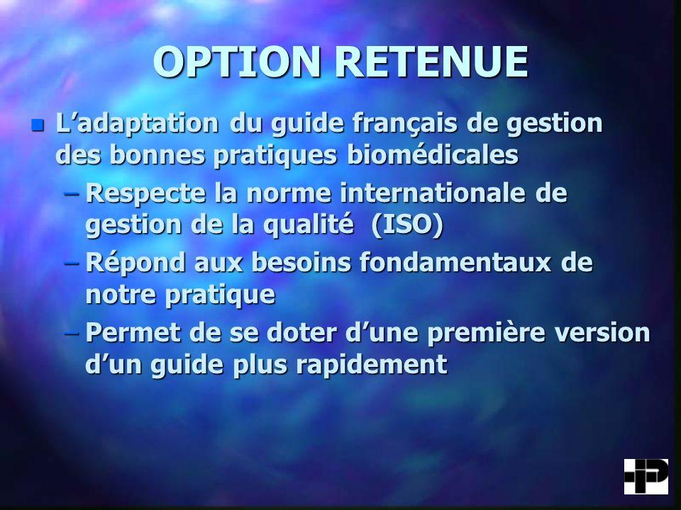 OPTION RETENUE L'adaptation du guide français de gestion des bonnes pratiques biomédicales.