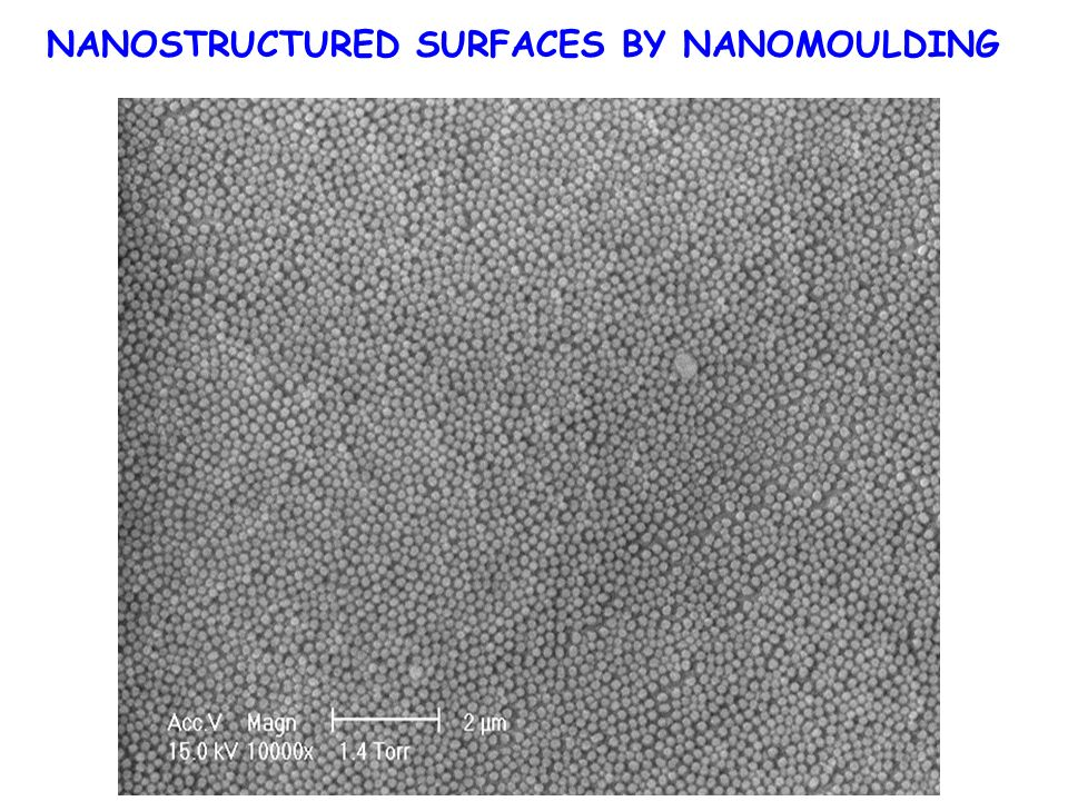 NANOSTRUCTURED SURFACES BY NANOMOULDING