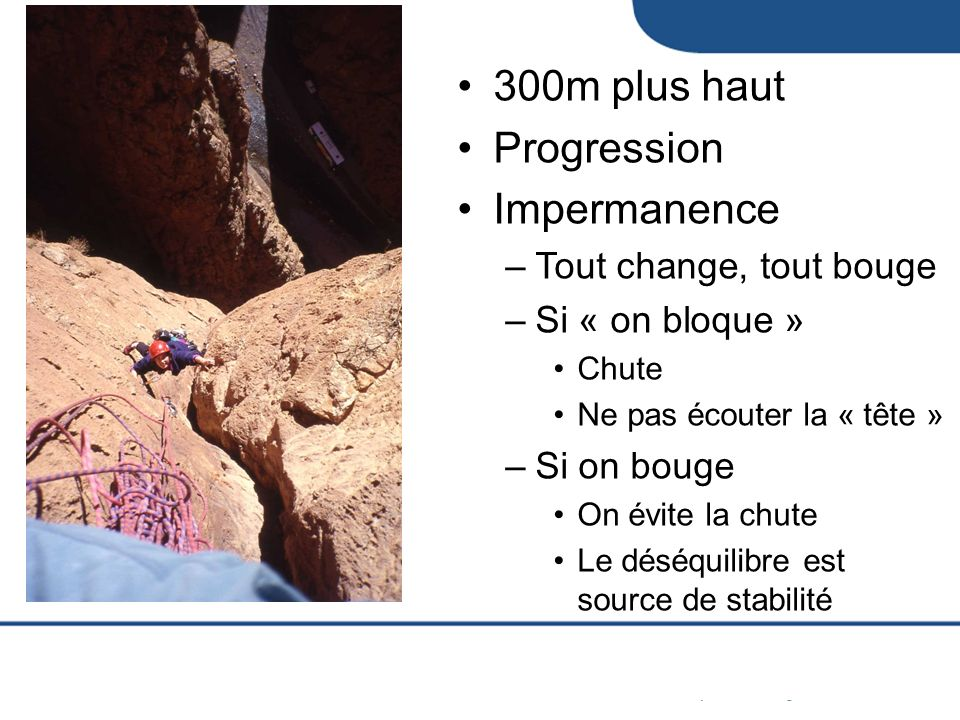 300m plus haut Progression Impermanence Tout change, tout bouge