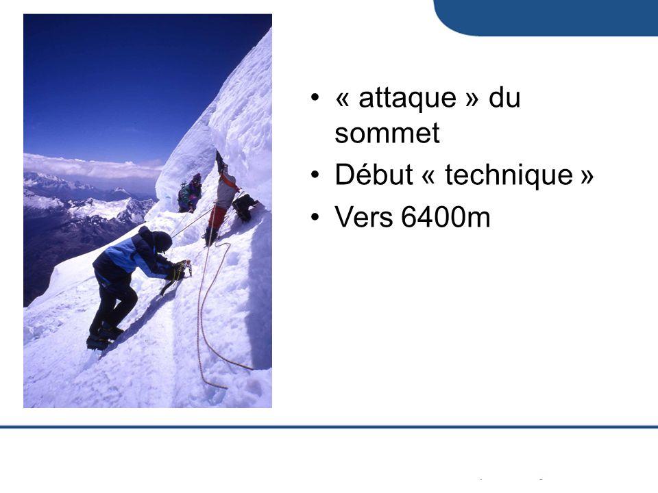 « attaque » du sommet Début « technique » Vers 6400m