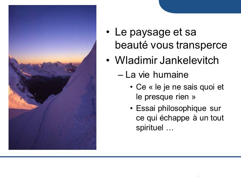 Le paysage et sa beauté vous transperce Wladimir Jankelevitch