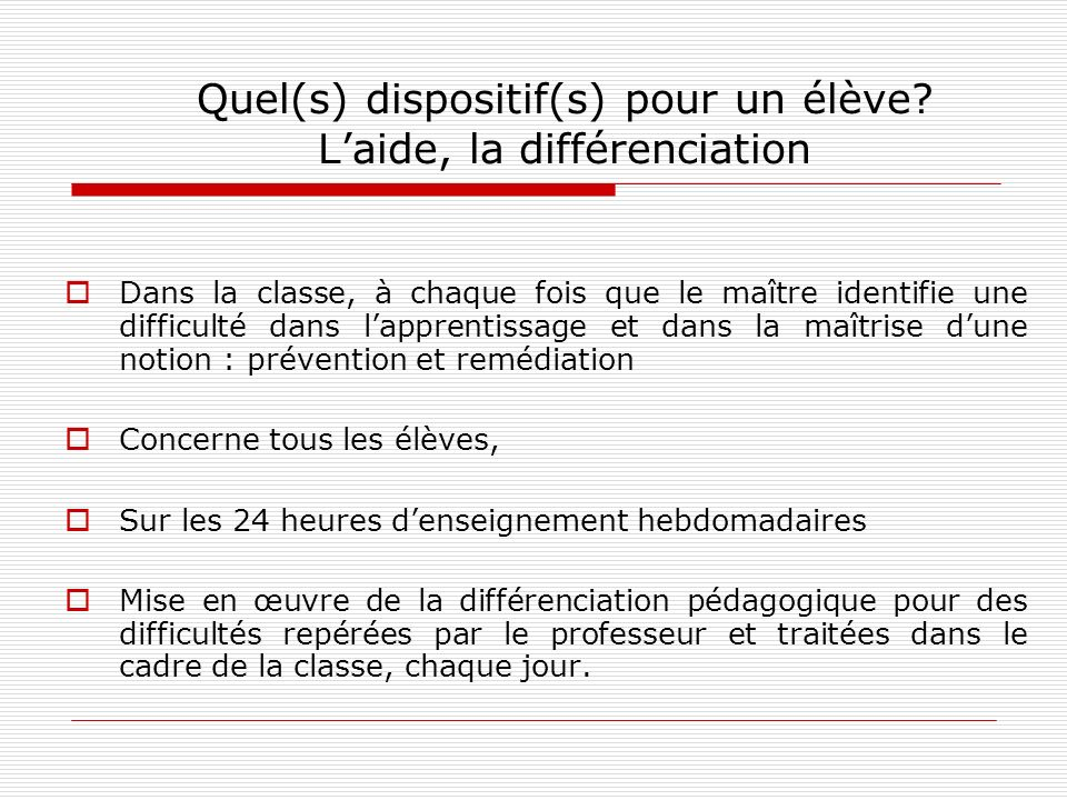 Quel(s) dispositif(s) pour un élève L'aide, la différenciation