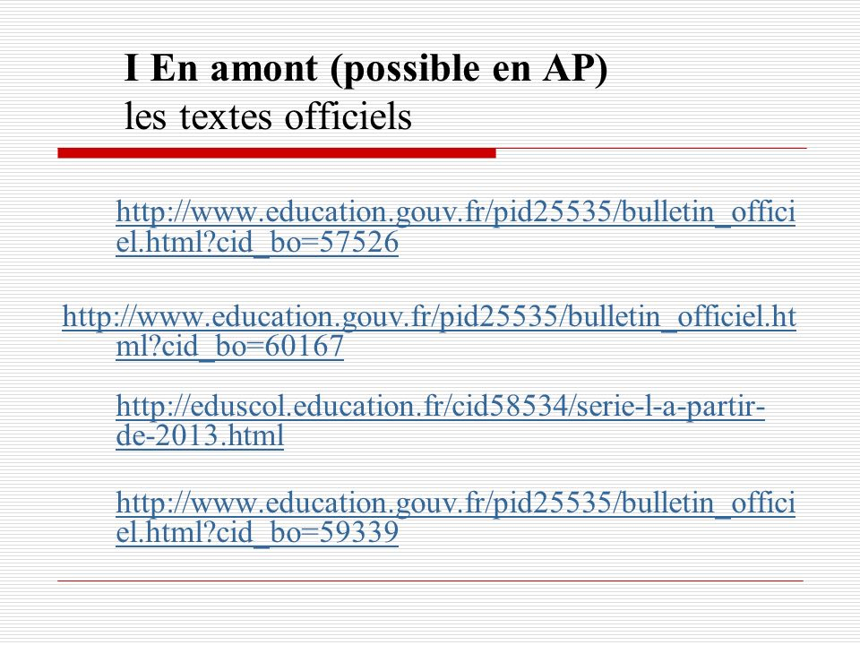 I En amont (possible en AP) les textes officiels