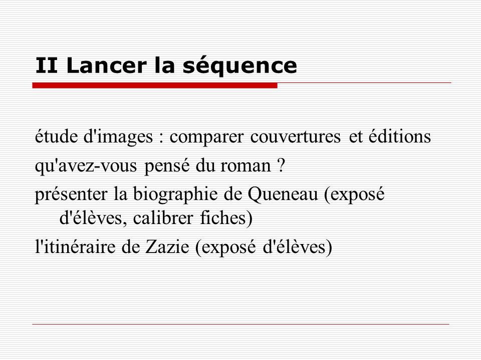 II Lancer la séquence étude d images : comparer couvertures et éditions. qu avez-vous pensé du roman