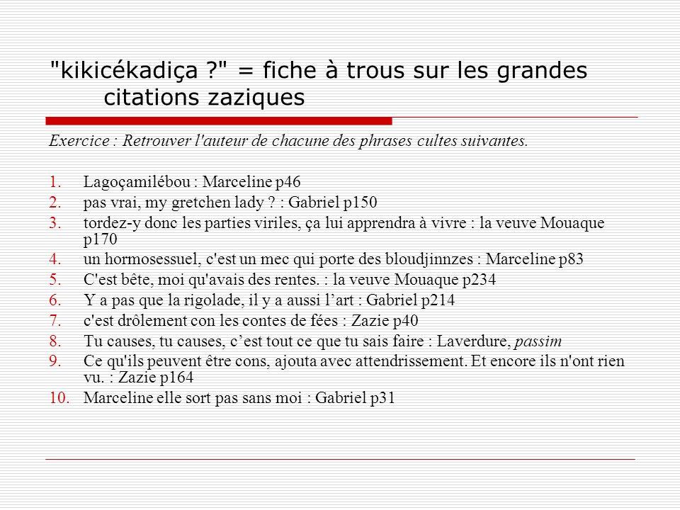 kikicékadiça = fiche à trous sur les grandes citations zaziques