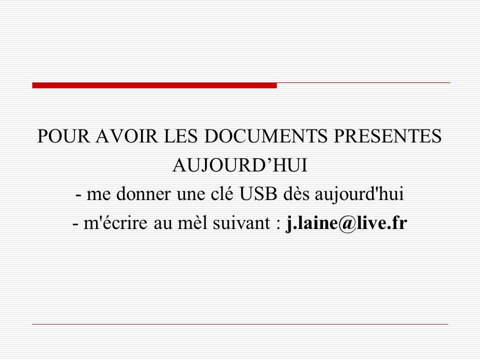 POUR AVOIR LES DOCUMENTS PRESENTES AUJOURD'HUI
