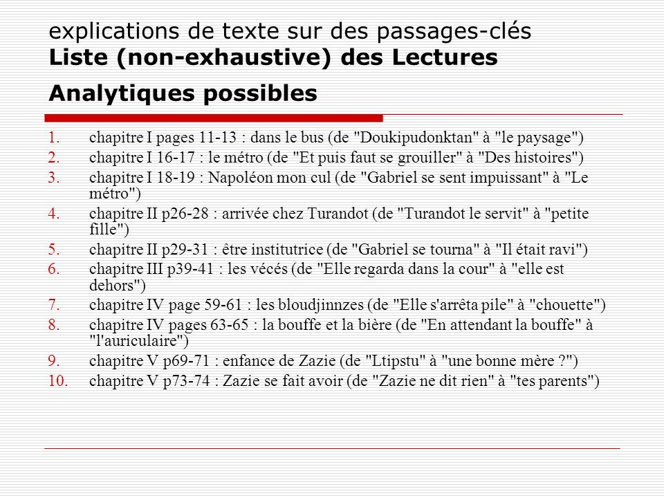 explications de texte sur des passages-clés Liste (non-exhaustive) des Lectures Analytiques possibles
