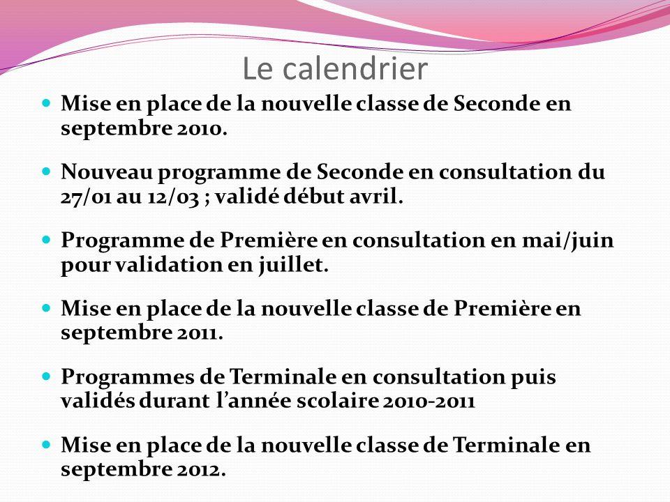 Le calendrier Mise en place de la nouvelle classe de Seconde en septembre 2010.