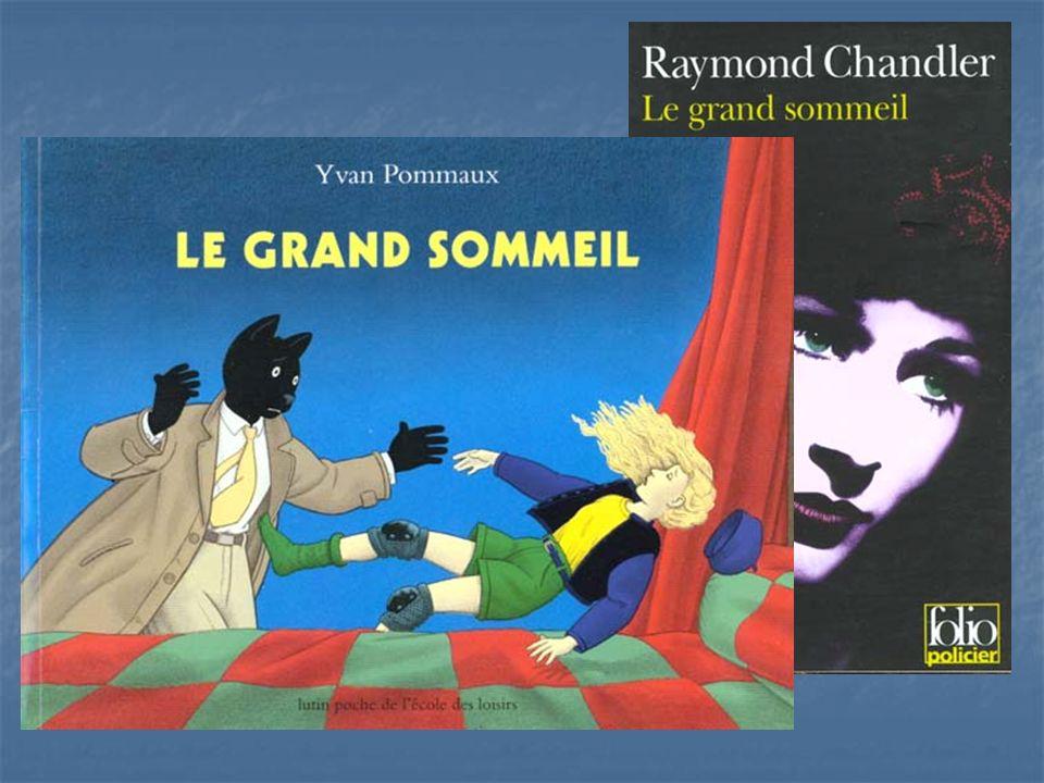 Exemple d'album revisitant les contes de Perrault ou de Grimm : Le chat détective de Yvan Pommaux qui part à la recherche de la belle au bois dormant… « Le grand sommeil » adapte librement un conte traditionnel au roman noir.
