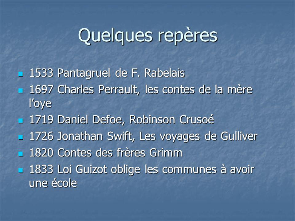 Quelques repères 1533 Pantagruel de F. Rabelais