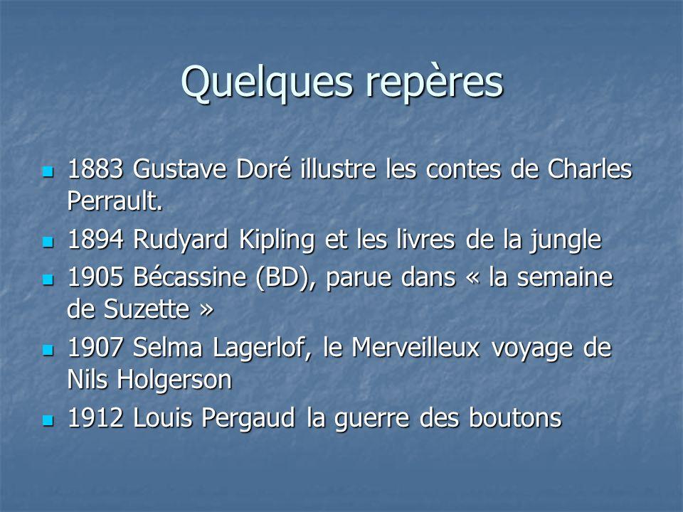 Quelques repères 1883 Gustave Doré illustre les contes de Charles Perrault. 1894 Rudyard Kipling et les livres de la jungle.