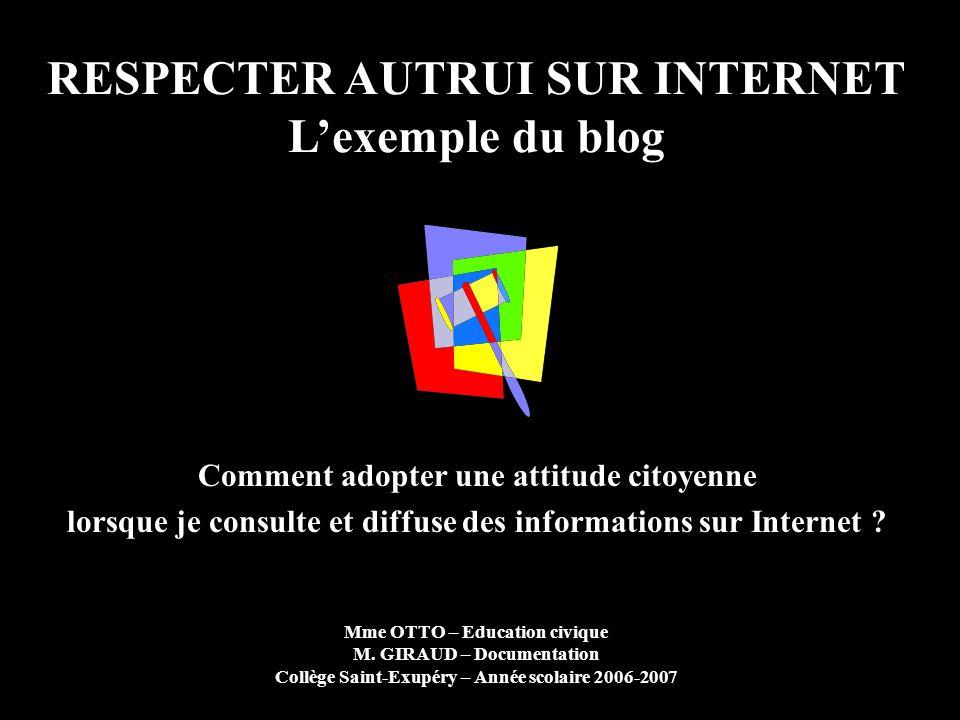 RESPECTER AUTRUI SUR INTERNET L'exemple du blog