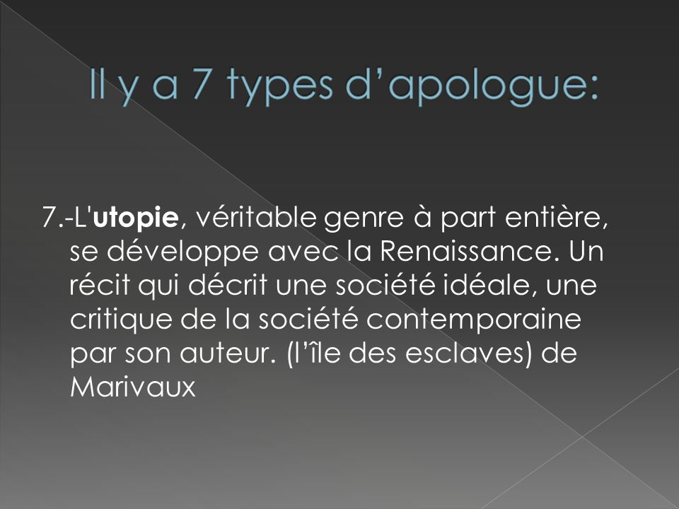 Il y a 7 types d'apologue: