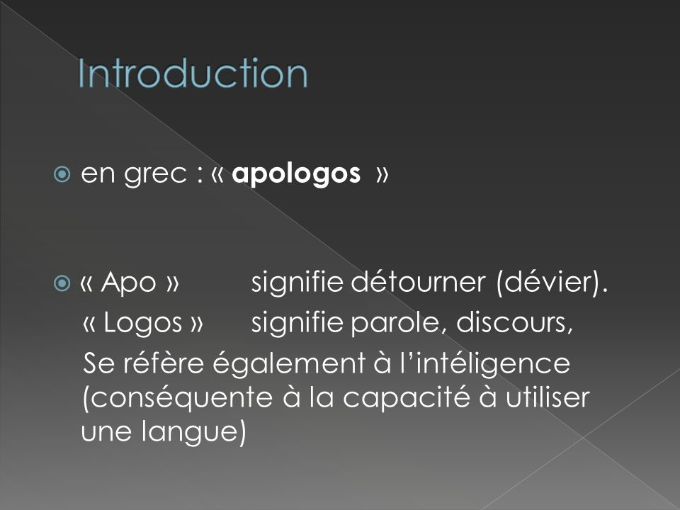 Introduction en grec : « apologos »