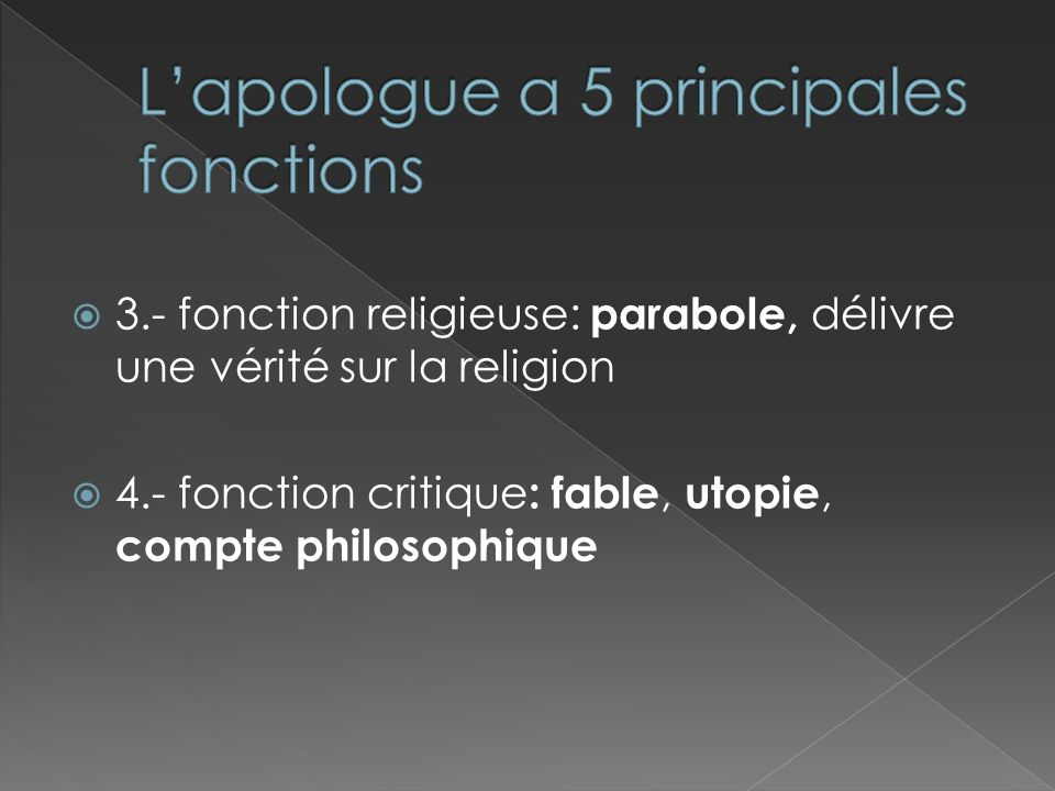 L'apologue a 5 principales fonctions