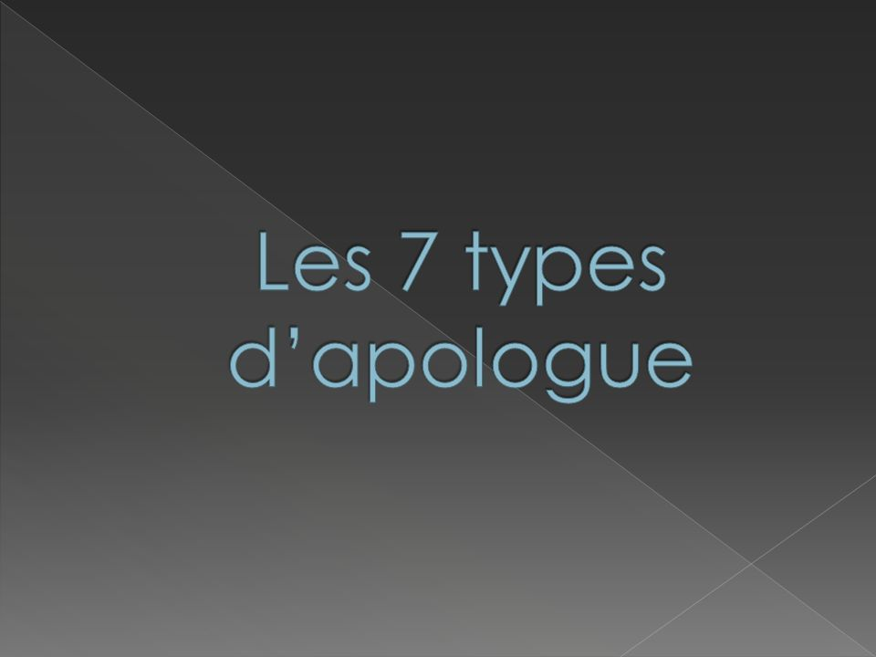 Les 7 types d'apologue
