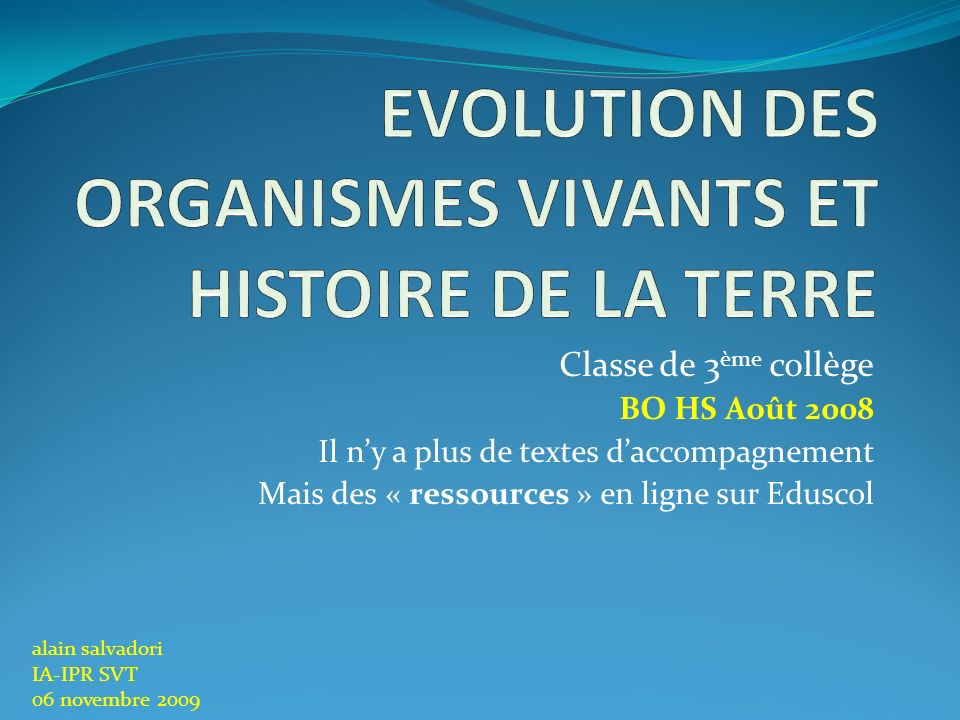 EVOLUTION DES ORGANISMES VIVANTS ET HISTOIRE DE LA TERRE